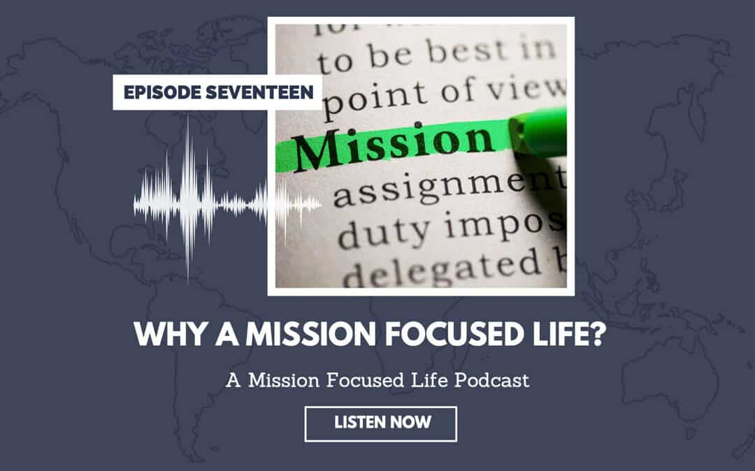 017: Why A Mission Focused Life?