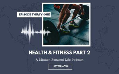 031: Health & Fitness Part 2